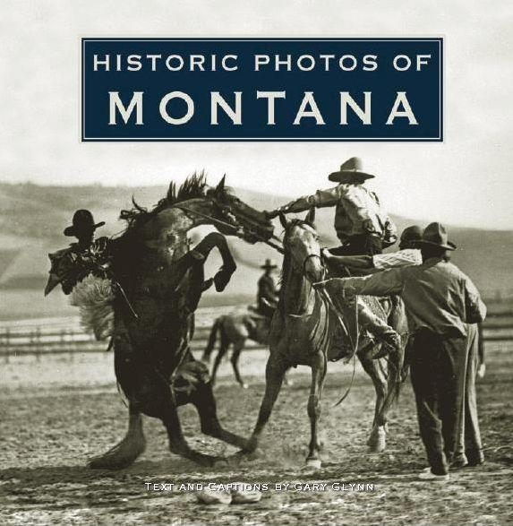Historic Photos of Montana by Gary Glynn