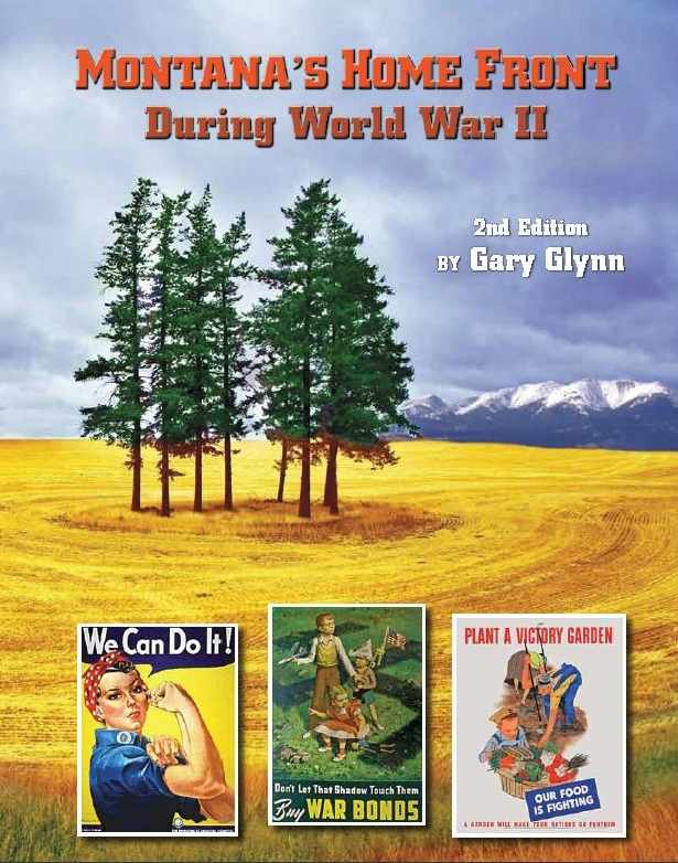 Montana's Home Front During World War II by Gary Glynn